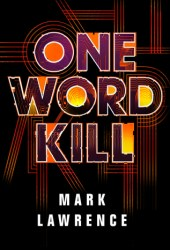 One Word Kill (Impossible Times, #1) Book Pdf