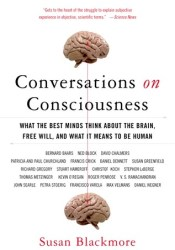 Conversations on Consciousness: What the Best Minds Think about the Brain, Free Will, and What It Means to Be Human Pdf Book