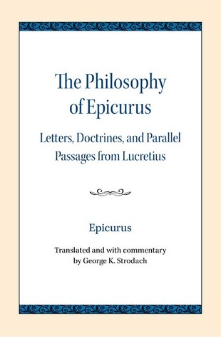 The Philosophy of Epicurus: Letters, Doctrines, and Parallel Passages from Lucretius