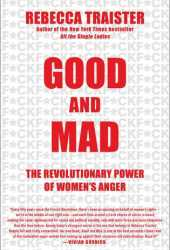Good and Mad: The Revolutionary Power of Women's Anger Pdf Book
