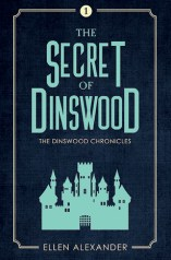 The Secret of Dinswood by Ellen Alexander