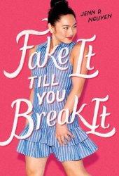 Fake It Till You Break It Pdf Book