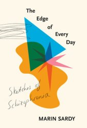 The Edge of Every Day: Sketches of Schizophrenia Pdf Book