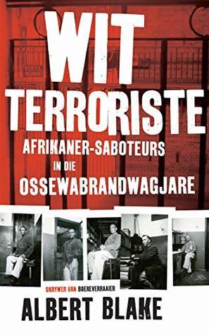 Wit terroriste: Afrikaner-saboteurs in die Ossewabrandwagjare