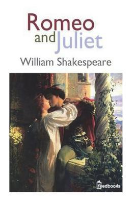 Romeo and Juliet ( Annotated ): Drama and Romance