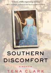 Southern Discomfort: A Memoir Pdf Book