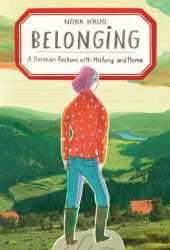 Belonging: A German Reckons with History and Home Pdf Book