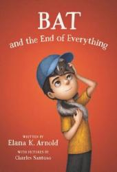 Bat and the End of Everything (A Boy Called Bat, #3) Pdf Book