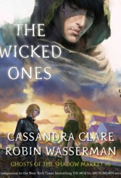 The Wicked Ones (Ghosts of the Shadow Market, #6) Book Pdf