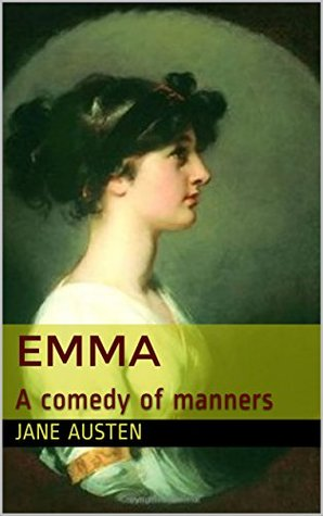 EMMA: A comedy of manners (Volume Book 1)