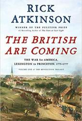 The British Are Coming: The War for America, Lexington to Princeton, 1775-1777 Pdf Book