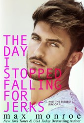 The Day I Stopped Falling for Jerks (The Jerk Duet, #1) Book Pdf