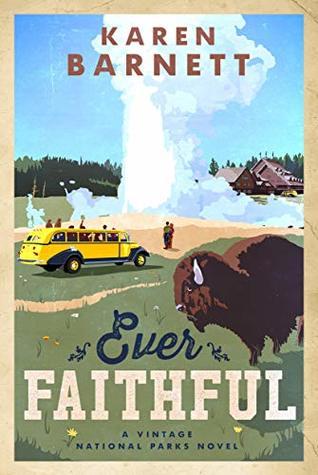Ever Faithful (Vintage National Parks #3)