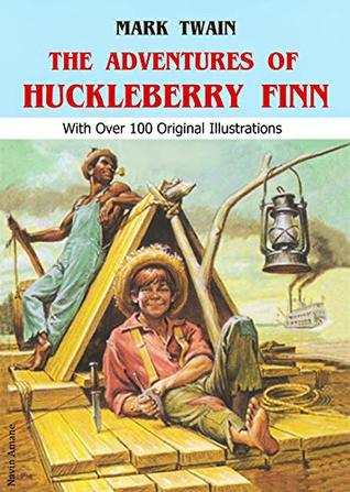 The Adventures of Huckleberry Finn: With Over 100 Original Illustrations