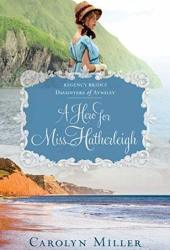 A Hero for Miss Hatherleigh (Regency Brides: Daughters of Aynsley #1) Pdf Book