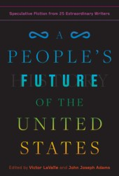 A People's Future of the United States: Speculative Fiction from 25 Extraordinary Writers Pdf Book