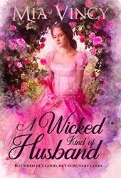 A Wicked Kind of Husband (Right Kind of Love, #3) Book Pdf