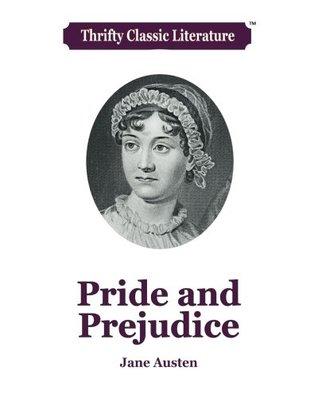 Pride and Prejudice (Thrifty Classic Literature) (Volume 18)