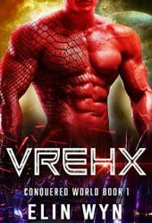 Vrehx (Conquered World, #1) Pdf Book