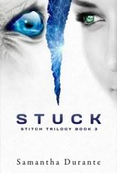 Stuck (Stitch Trilogy, #3)