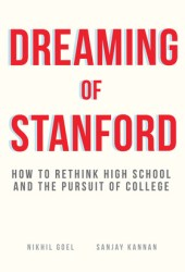 Dreaming of Stanford: How to Rethink High School and the Pursuit of College Pdf Book