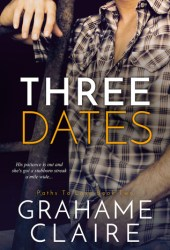Three Dates (Paths to Love, #2) Pdf Book