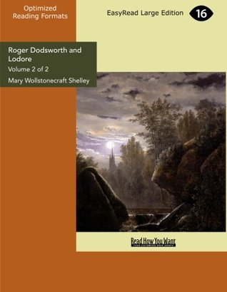 Roger Dodsworth and Lodore (Volume 2 of 2) (EasyRead Large Edition)
