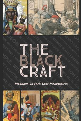 The Black Craft: Ties Between Witchcraft, Christianity & Voodoo and the Genocidal History of Haiti, the West Indies, Colonial Americas and Slavery
