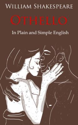 Othello Retold in Plain and Simple English: