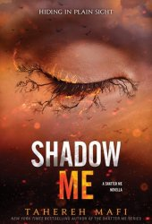 Shadow Me (Shatter Me, #4.5) Book Pdf