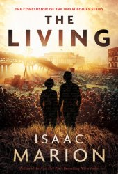 The Living (Warm Bodies, #3) Pdf Book