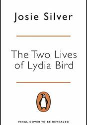 The Two Lives of Lydia Bird Pdf Book