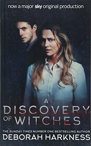 A Discovery of Witches: Now a major TV series (All Souls 1)