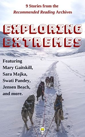 9 Stories About Exploring Extremes