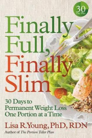 Finally Full, Finally Slim: 30 Days to Permanent Weight Loss One Portion at a Time Book Pdf ePub