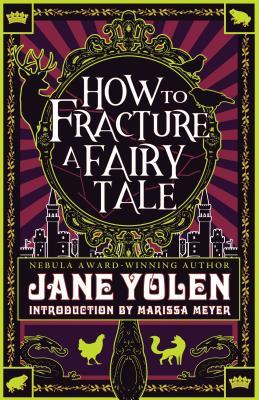 How to Fracture a Fairy Tale: 2