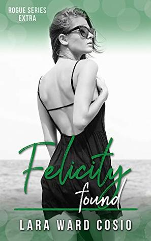 Felicity Found (Rogue Series Book 6)