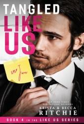 Tangled Like Us (Like Us, #4) Pdf Book