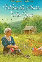 Where the Heart Takes You (Amish New World #1)