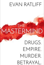 The Mastermind: Drugs. Empire. Murder. Betrayal. Pdf Book