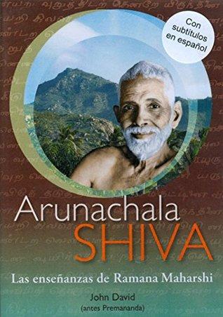 Arunachala Shiva: Commentaries on Sri Ramana Maharshi's Teachings Who Am I? [DVD]