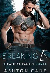 Breaking In (Rainier Family #2) Pdf Book