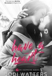 Have a Heart (Love Happens #4)