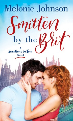 Smitten by the Brit (Sometimes in Love, #2)