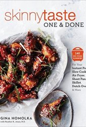 Skinnytaste One and Done: 140 No-Fuss Dinners for Your Instant Pot®, Slow Cooker, Air Fryer, Sheet Pan, Skillet, Dutch Oven, and More: 140 No-Fuss Dinners Sheet Pan, Skillet, Dutch Oven, and More Pdf Book