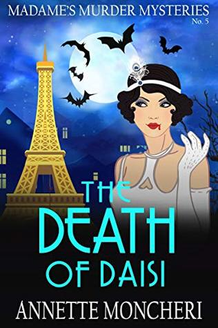 The Death of Daisi (Madame's Murder Mysteries #5)