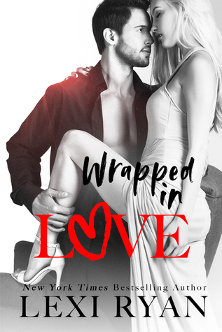 RELEASE BLITZ: WRAPPED IN LOVE by Lexi Ryan