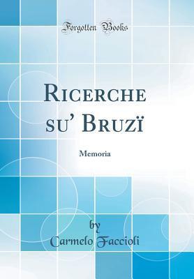 Ricerche Su' Bruz�: Memoria