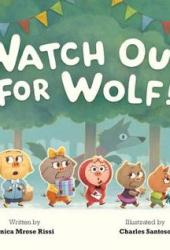 Watch Out for Wolf! Pdf Book