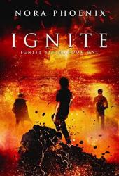 Ignite (Ignite #1) Pdf Book